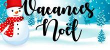 🎄🎁[ – Vacances de Noël – ]🎁🎄